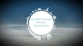 Edward Maya Ft. Vika Jigulina Stereo Love Junis Work Remix flp.mp3