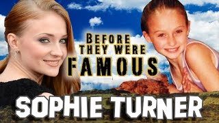 SOPHIE TURNER - Before They Were Famous