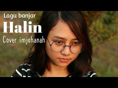 Download Lagu banjar Halin cover by imjohanah