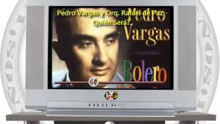 Pedro Vargas y Orq. Rafael de Paz - Quién Será? / SANDUNGA!
