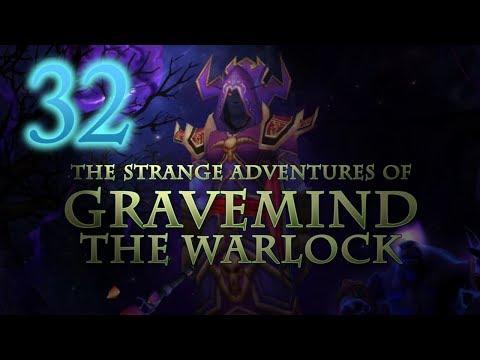 The Strange Adventures of Gravemind the Warlock - Level 32
