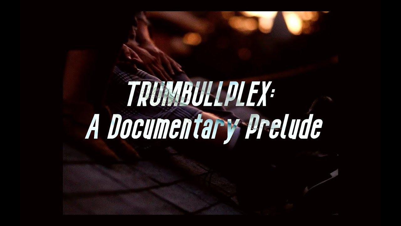 Trumbullplex: A Documentary Prelude