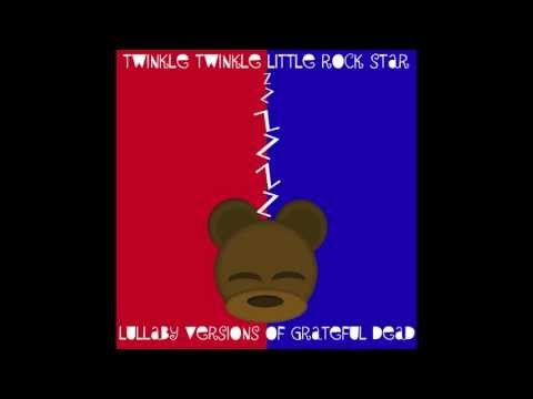 Touch of Grey Lullaby Versions of Grateful Dead by Twinkle Twinkle Little Rock Star