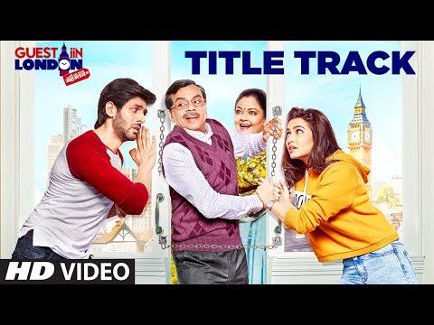 Guest iin London Title Track  (Video Song) | Kartik Aaryan, Kriti Kharbanda