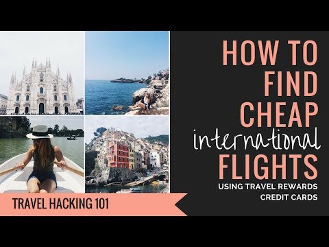 Using Rewards Credit Cards for Cheap International Flights - Travel Hacking 101