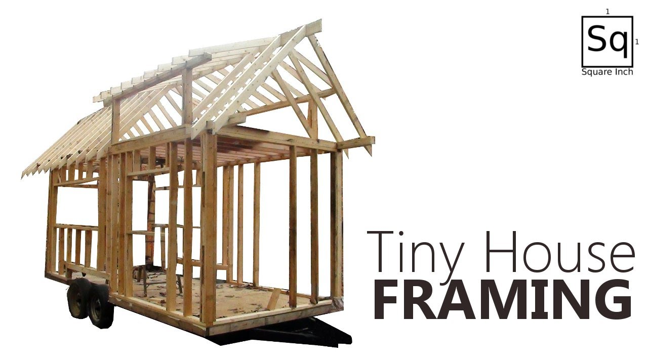 Building a tiny house 2 framing youtube for Average cost to build an a frame house