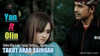 Download lagu Yan ft Olin TAKUT ARAQ SAINGAN Lagu Sasak Terbaru Agustus 2019 MP3