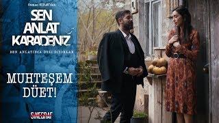 Asiye  Mustafa düeti - Kapındaki Nar Midur? - Sen Anlat Karadeniz 47. Bölüm