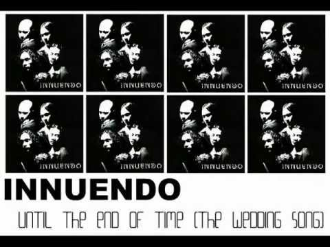 Innuendo - Until The End Of Time (The Wedding Song)