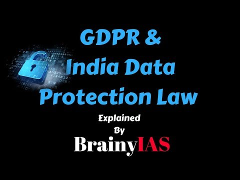 GDPR and India data protection law | The hindu Editorial Decode | 29-03-2018