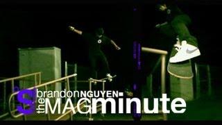 Brandon Nguyen Mag Minute