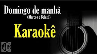 Baixar Domingo de manhã - Marcos e Belutti (Karaokê violão)