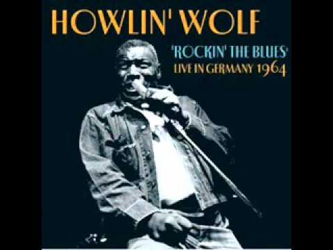 Howlin' Wolf - I Didn't Mean To Hurt Your Feelings