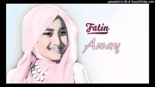 AWAY By Fatin Shidqia Lubis  (Official Song REMIX PREVIEW Video)