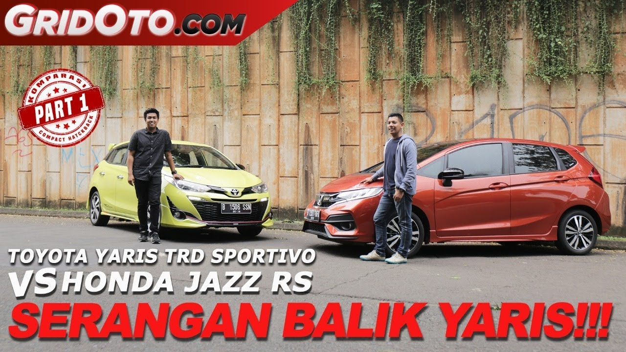 Toyota Yaris Trd Vs Honda Jazz Rs Grand New Avanza 1.3 E M/t 2018 Sportivo Komparasi Gridoto Part 1