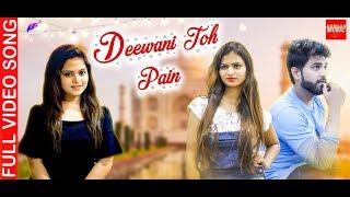 DEEWANI TOH PAIN    A ROMANTIC SONG HD VIDEO   