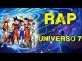 RAP DEL UNIVERSO 7 | DRAGON BALL SUPER | Doblecero Ft Varios MACRO COLABORACIÓN