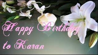 Happy Birthday to Karan |Best Birthday Wishes Video|