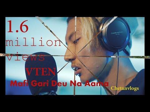 VTEN ||New Nepali Rap Song || Maafi Gari Deu Na Aama 2017 @chetanvlogs