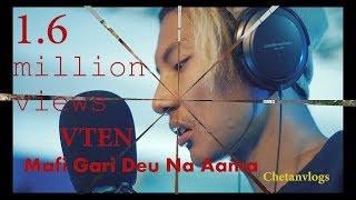 VTEN ||Maafi Gari Deu Na Aama||New Nepali Rap Song 2017