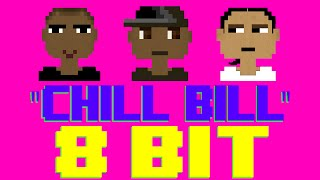 Chill Bill [8 Bit Cover Tribute to Rob $tone feat. J. Davis & Spooks] - 8 Bit Universe