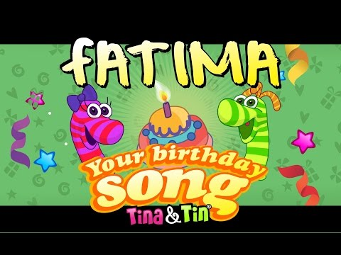 Tina&Tin Happy Birthday FATIMA (Personalized Songs For Kids) #PersonalizedSongs