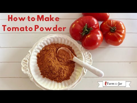 How to Make (and use and store) Dehydrated Tomato Powder