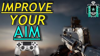 5 Steps To IMPROVE Your AIM(Console)+My New Settings-Rainbow Six Siege