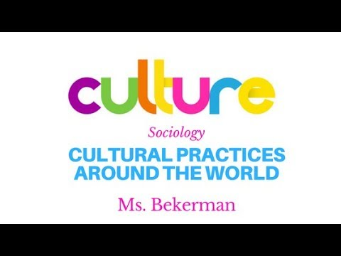 Sociology: Cultural Practices Around The World