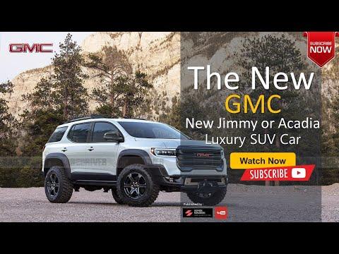 2022 Gmc Jimmy Or Acadia Rumor Firstlook New Design Luxury The Best Car Youtube
