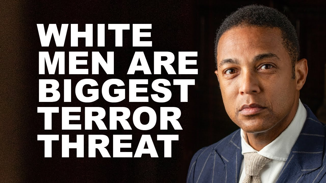 "CNN Don Lemon ""Biggest Terror Threat Is White Men"" - YouTube"