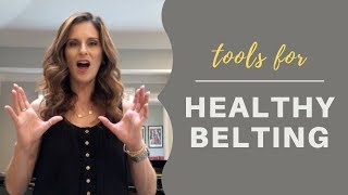 Tools For Healthy Belting