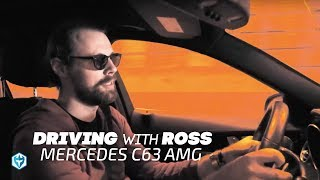 Driving with Ross: The Mercedes C63 AMG