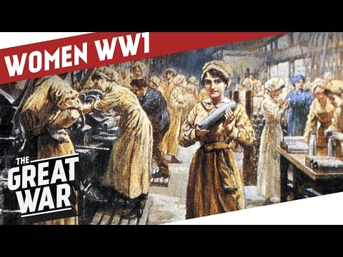 Sustaining Total War - Women in World War One I THE GREAT WAR