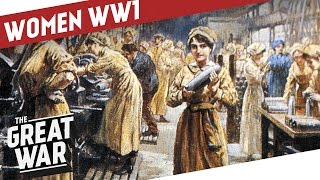 In the Service of Men - Women in World War One I THE GREAT WAR