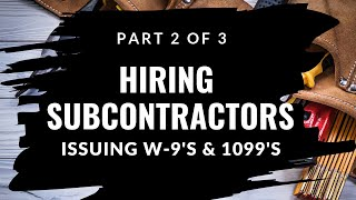 (Part 2 of 3) Hiring Subcontractors: Complying With the IRS W-9 and 1099M Forms