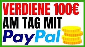100€ Pro Tag Mit PAYPAL 2019! (Online Geld Verdienen)