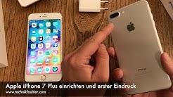 Apple iPhone 7 Plus einrichten und erster Eindruck