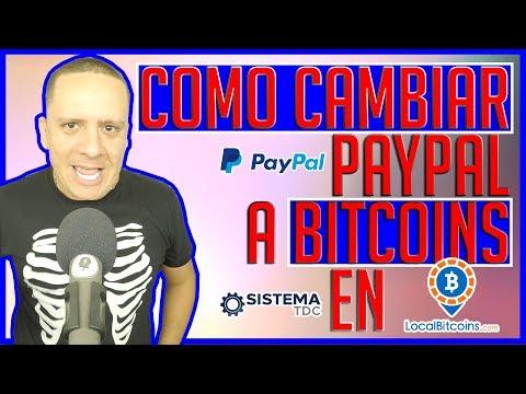 COMO CAMBIAR PAYPAL A BTC PAYPAL A BITCOINS PAYPAL A PESOS CON LOCALBITCOINS CAMBIAR PAYPAL LOCALBTC