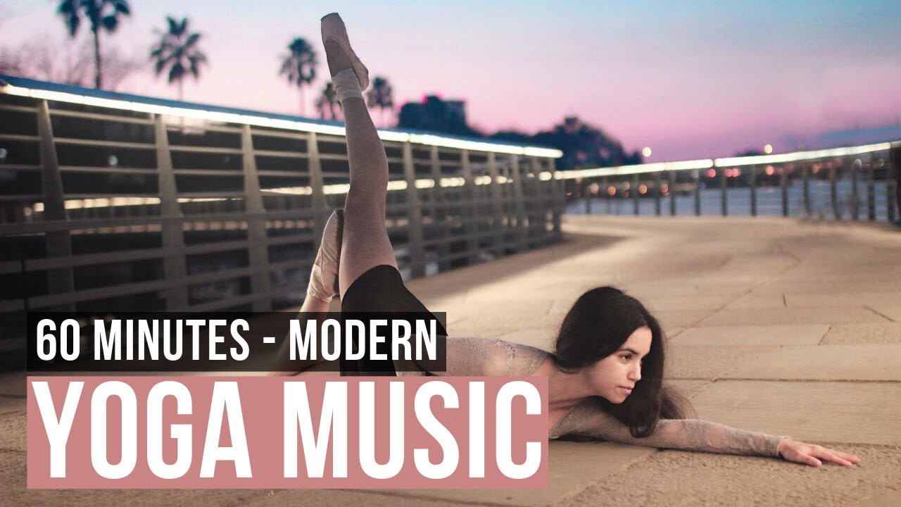 Modern Yoga Music 60 Min Of Urban Yoga Music Yogamusic For Yoga Practice Youtube