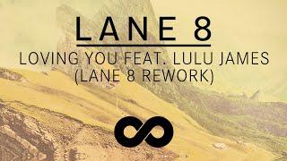 Lane 8 - Loving You feat. Lulu James (Lane 8 Rework)