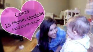 Cora's 15 month update / Postpartum update