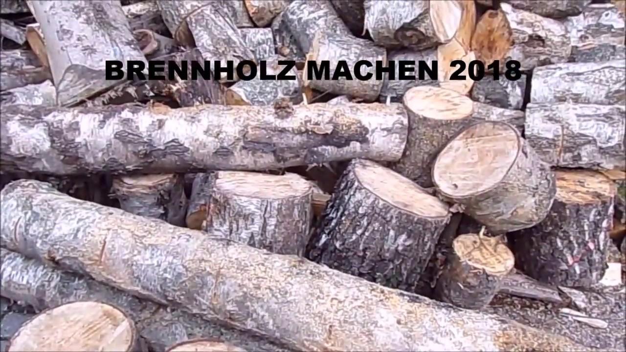 brennholz machen 2018 - youtube