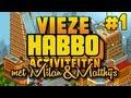 VIEZE HABBO ACTIVITEITEN met Milan & Matthijs - Deel 1
