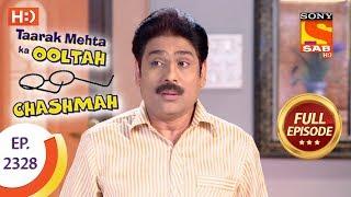 Taarak Mehta Ka Ooltah Chashmah - तारक मेहता - Ep 2328 - Full Episode - 1st November, 2017