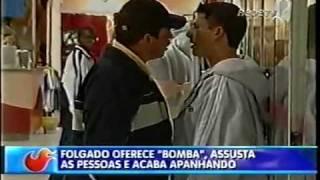 Pegadinha - Vendedor de bomba (João Kleber).flv