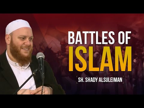 Battles of Islam - Sh. Shady Alsuleiman