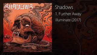 SHADOWS - Further Away