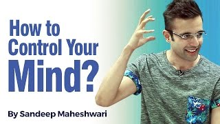 How to control your Mind? By Sandeep Maheshwari (in Hindi)