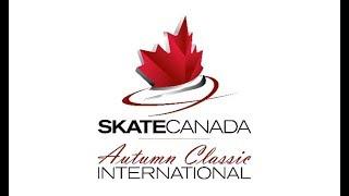 Skate Canada – 2018 Autumn Classic International - starring Medvedeva and Hanyu